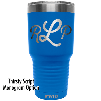 Add Your Monogram on a Frio 30oz Cup - Thirsty Script
