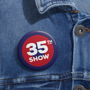 35th Show Pin Buttons