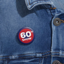 Load image into Gallery viewer, 60th Show Pin Buttons