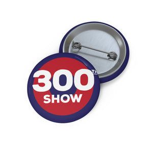 300th Show Pin Buttons