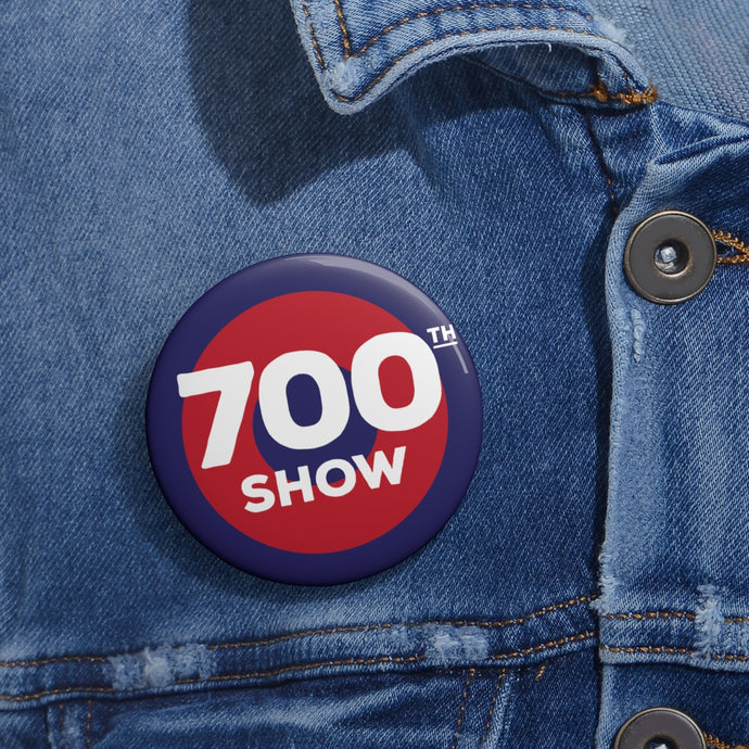 700th Show Pin Buttons