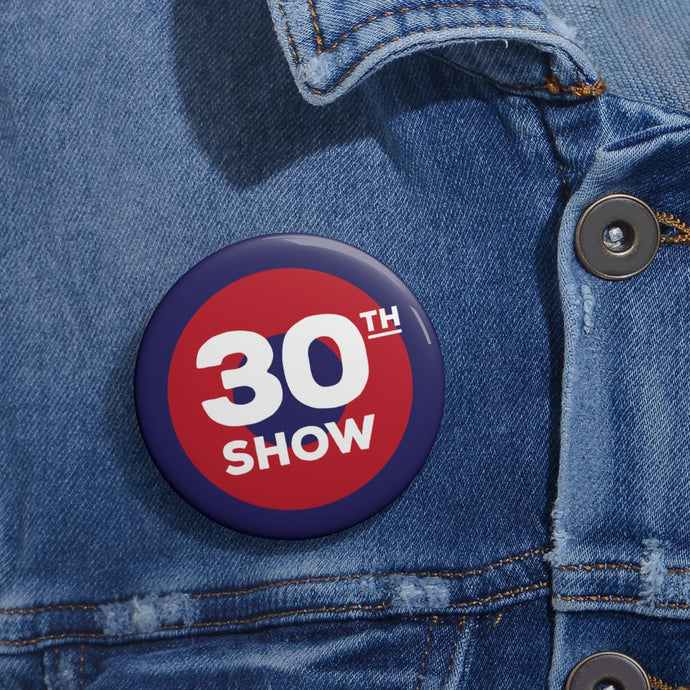 30th Show Pin Buttons