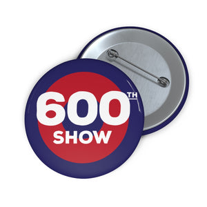 600th Show Pin Buttons