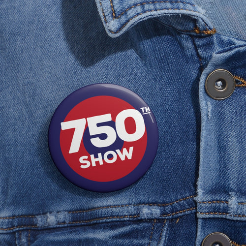 750th Show Pin Buttons