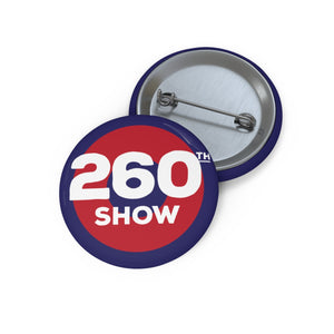 260th Show Pin Buttons