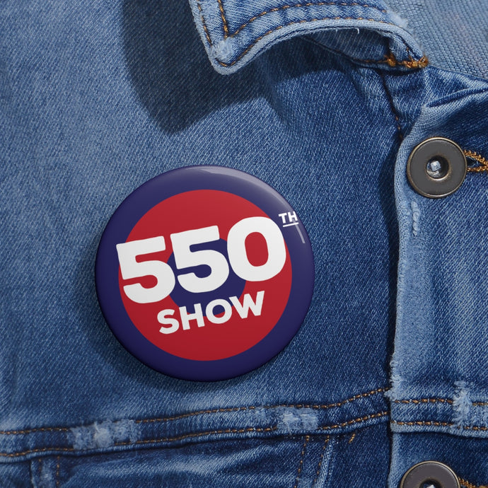 550th Show Pin Buttons