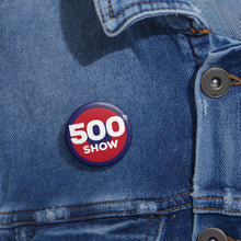 Load image into Gallery viewer, 500th Show Pin Buttons