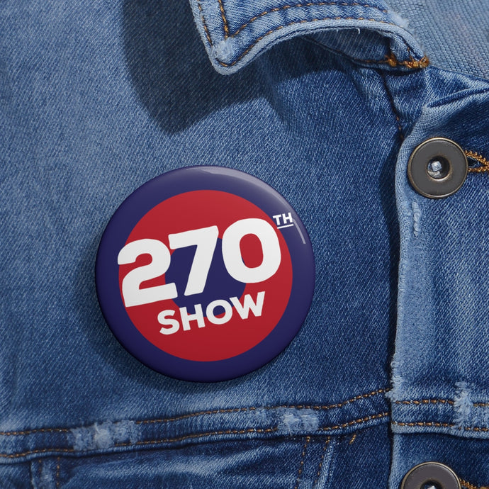 270th Show Pin Buttons