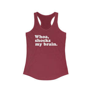 Whoa, Shocks My Brain Women's Ideal Racerback Tank - PH
