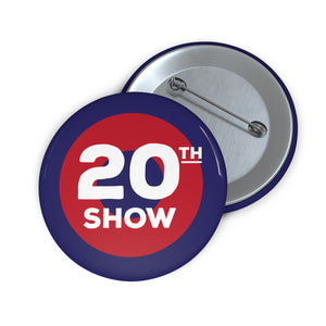 20th Show Pin Buttons