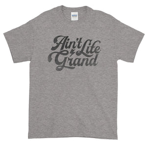 Ain't Life Grand Black DISSTRESSED Text T-Shirt-  JB