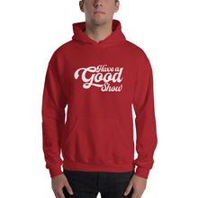 Load image into Gallery viewer, Have A Good Show Unisex Hoodie