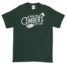 Load image into Gallery viewer, Timber's Gotta Roll T-Shirt - PH