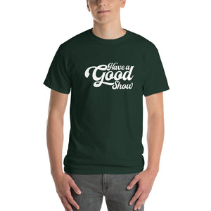 Have A Good Show  T-Shirt White- Jamband