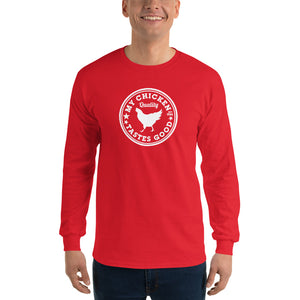 My Chicken Tastes Good Long Sleeve Shirt
