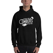 Load image into Gallery viewer, Timbers Gotta Roll Unisex Hoodie