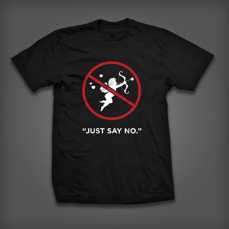 """Just Say No"" T-Shirt Only $15.00"