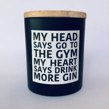 Load image into Gallery viewer, my head says go to the gym, my heart says drink more gin