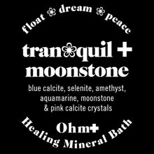 Load image into Gallery viewer, tran❀quil ✚ moonstone • tranquility mineral bath