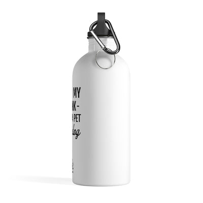 Hold My Drink I Gotta Pet This Dog Stainless Steel Water Bottle