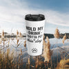 Hold My Drink I Gotta Pet This Dog Stainless Steel Travel Mug