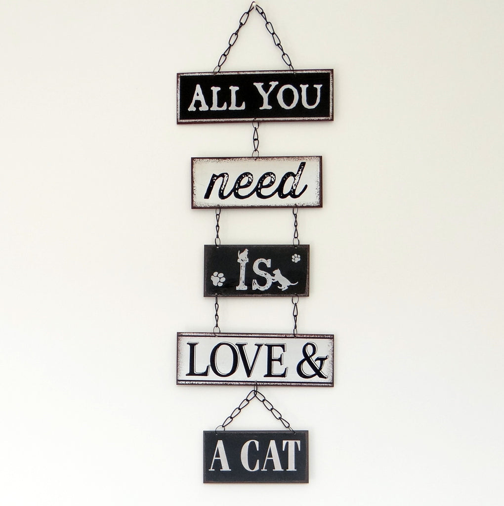 """All You Need is Love & A Cat"" Sign"