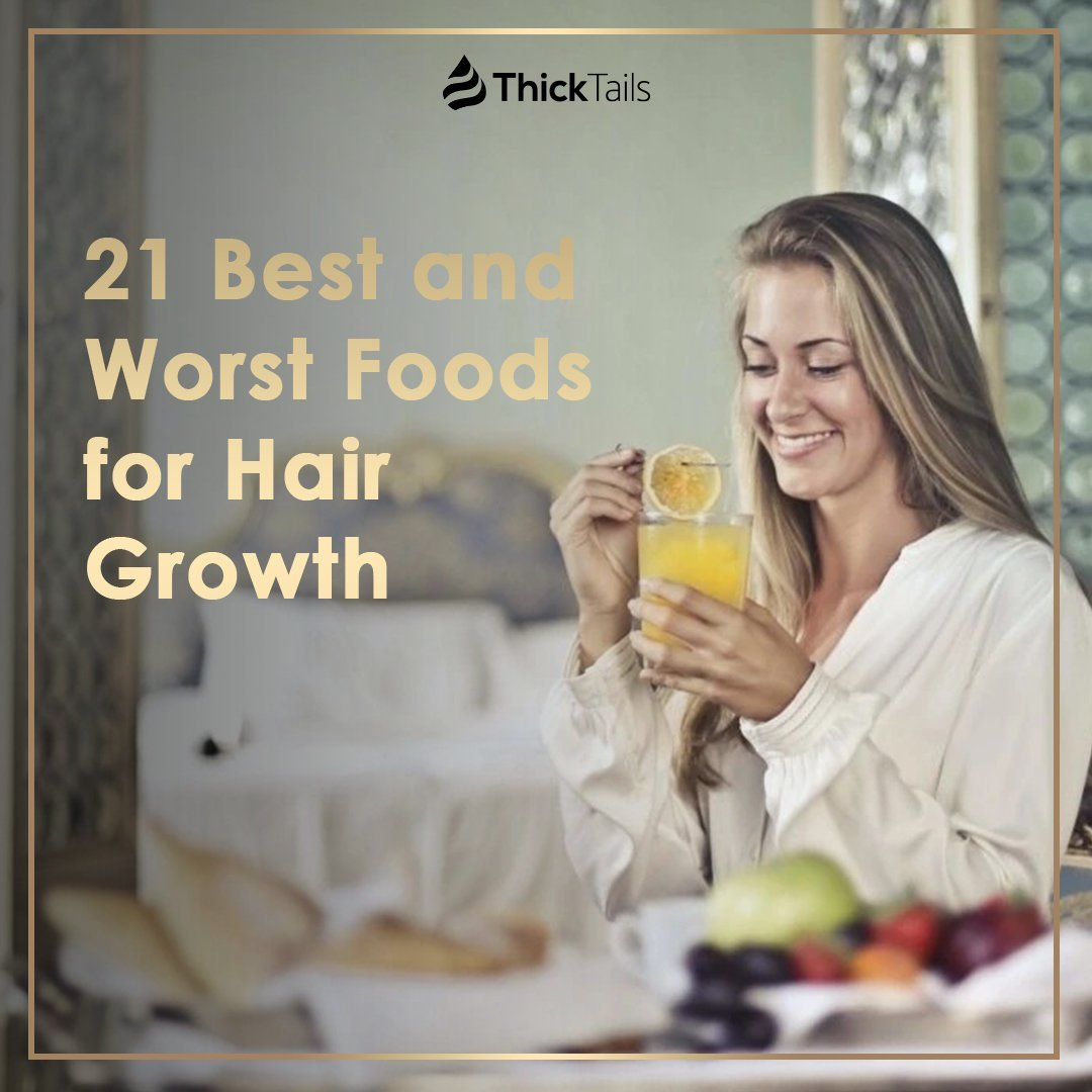 21 Best and Worst Foods for Hair Growth