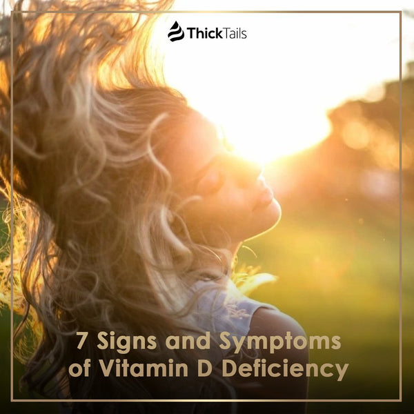 7 Signs and Symptoms of Vitamin D Deficiency | ThickTails