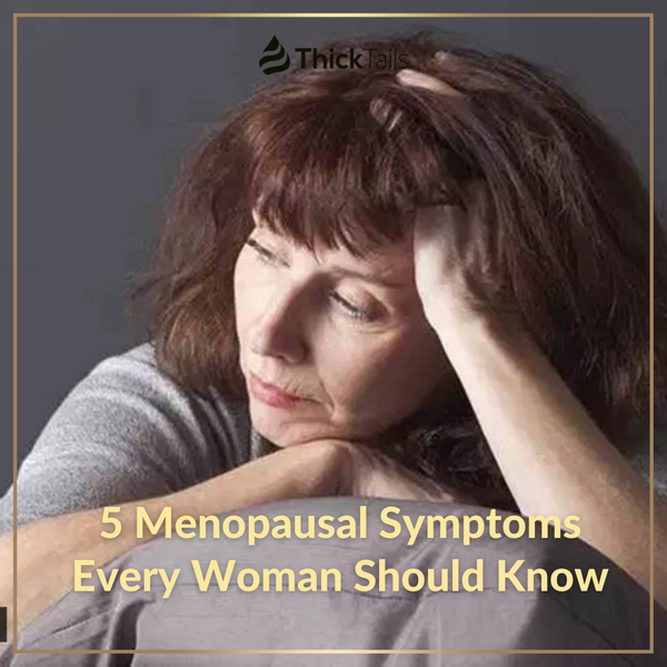 5 Menopausal Symptoms Every Woman Should Know | ThickTails