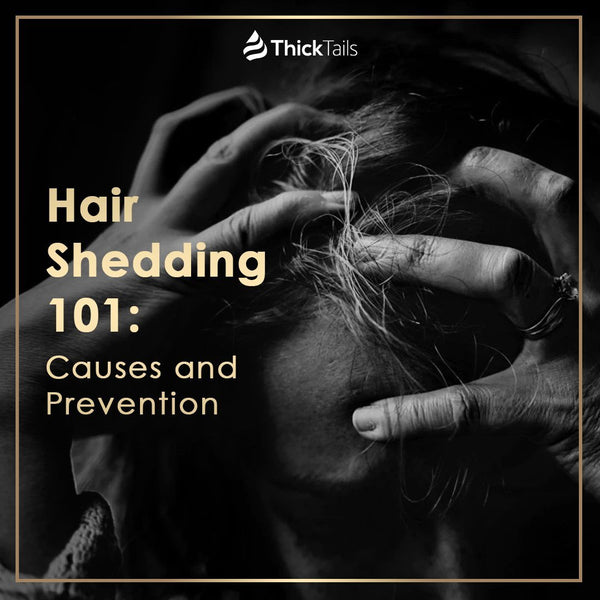 Hair Shedding 101: Causes and Prevention | ThickTails