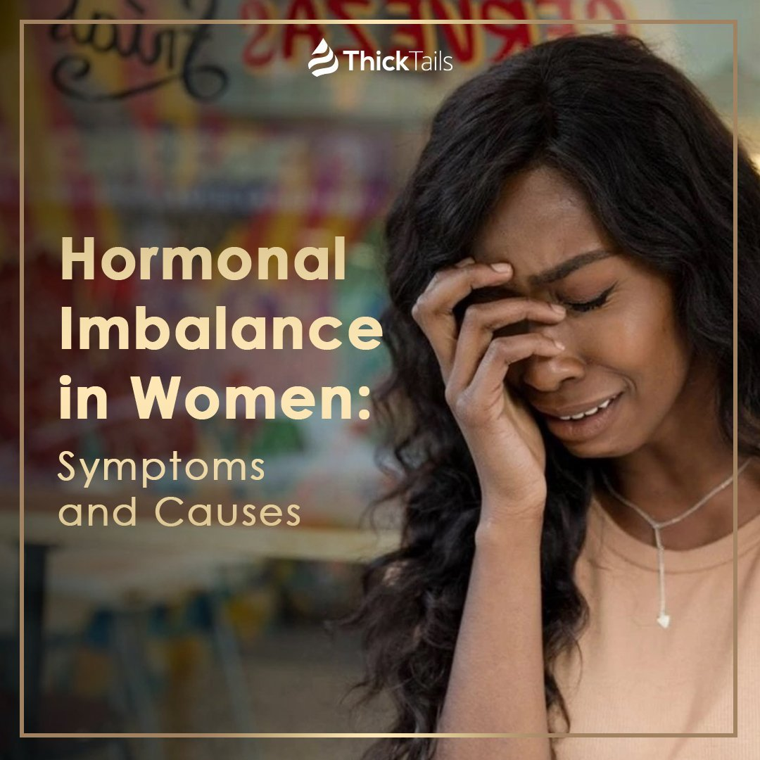 Hormonal Imbalance in Women: Symptoms and Causes