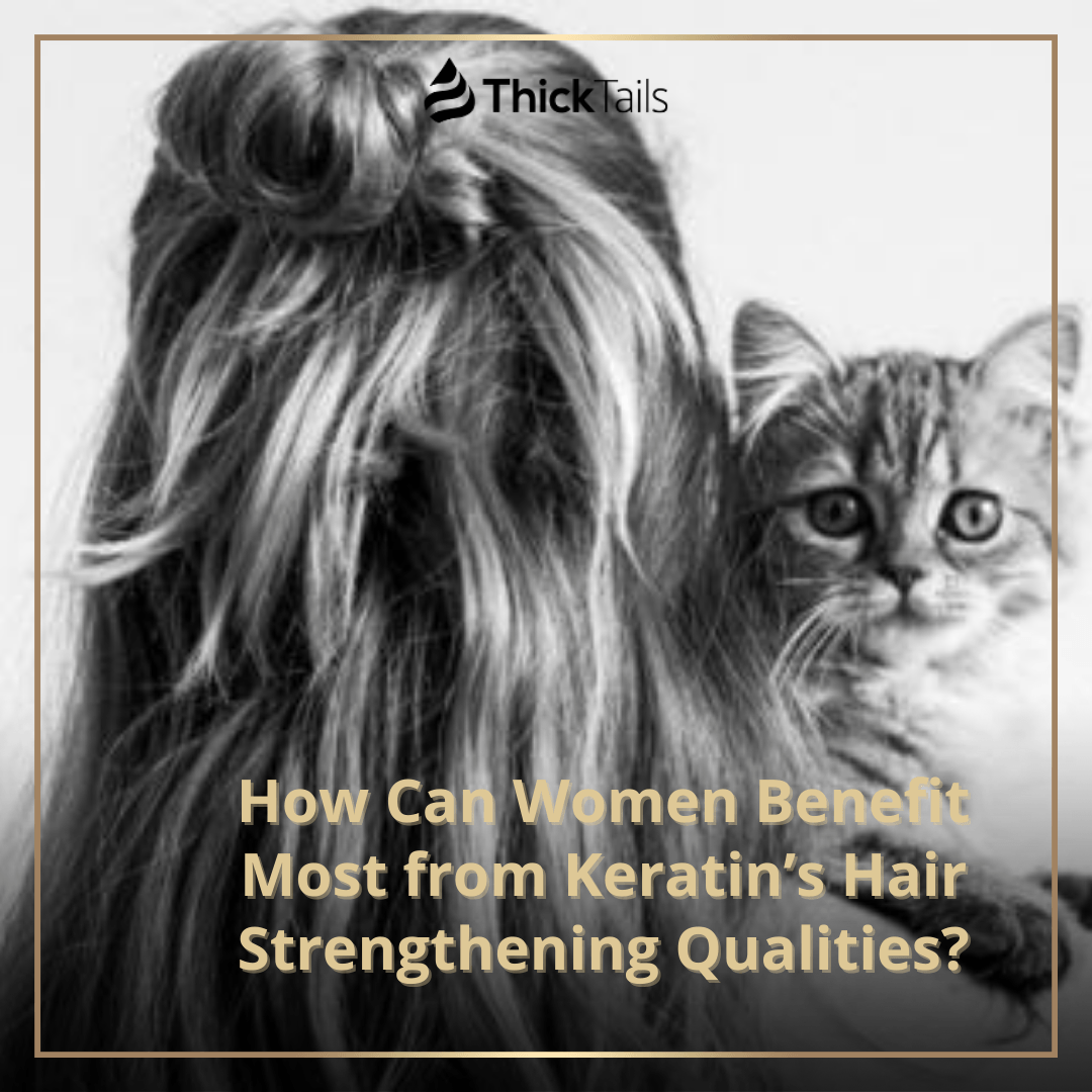How Can Women Benefit Most from Keratin's Hair Strengthening Qualities?