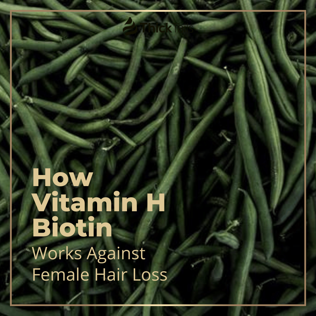 How Vitamin H – Biotin – Works Against Female Hair Loss