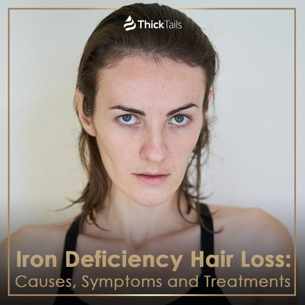 Iron Deficiency Hair Loss: Causes, Symptoms and Treatments | ThickTails