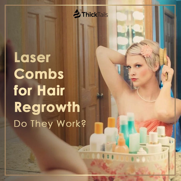 Laser Combs for Hair Regrowth: Do They Work? | ThickTails