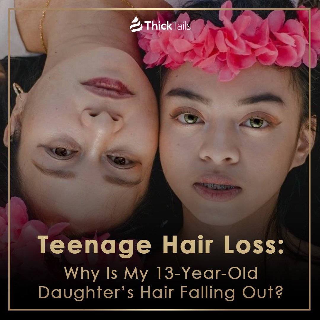 Teenage Hair Loss: Why Is My 13-Year-Old Daughter's Hair Falling Out?