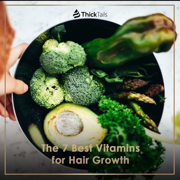 The 7 Best Vitamins for Hair Growth