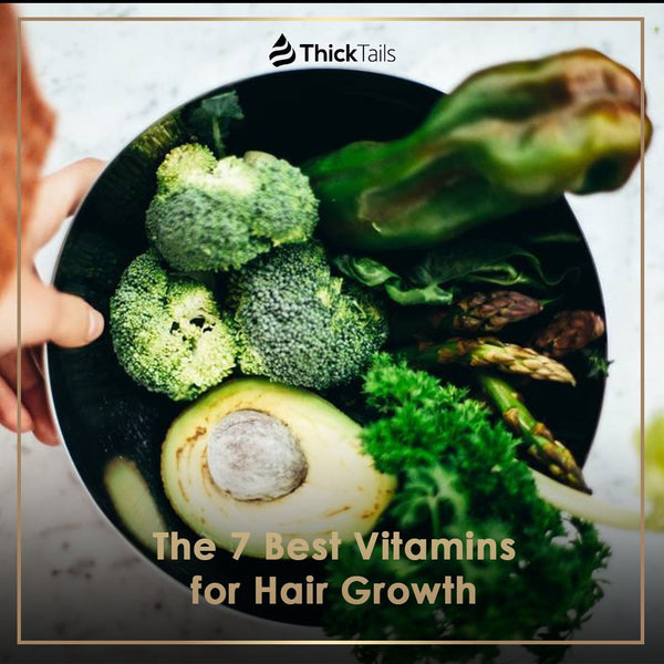The 7 Best Vitamins for Hair Growth | ThickTails