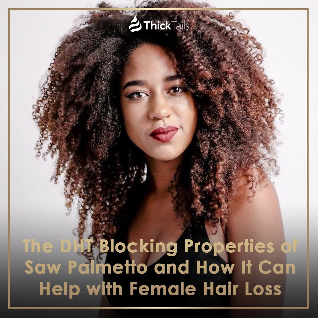 The DHT Blocking Properties of Saw Palmetto and How It Can Help with Female Hair Loss