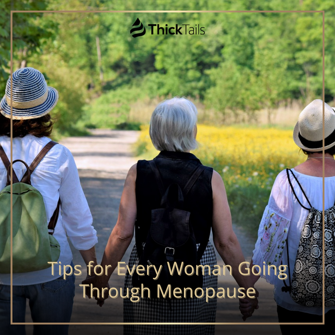 Tips for Every Woman Going Through Menopause