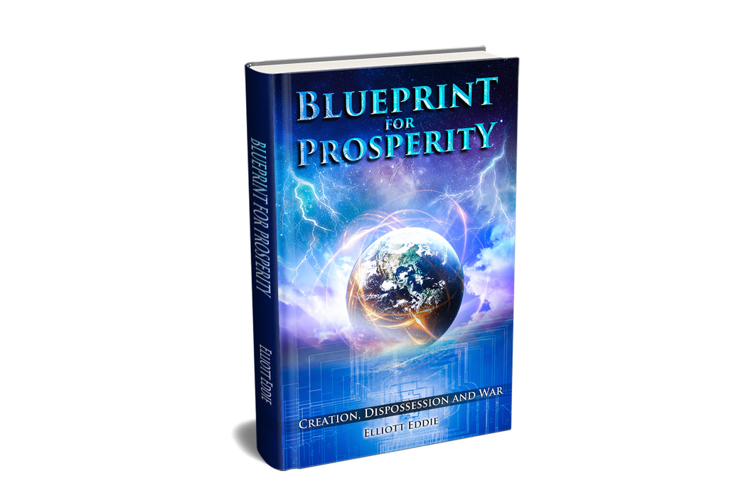 Blueprint for Prosperity: Creation, Dispossession and War