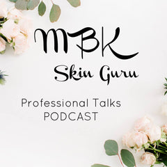 MBK Skin Guru Podcast - Episode 1