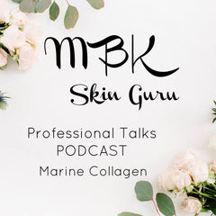 MBK Skin Guru Podcast - Episode 2 Marine Collagen
