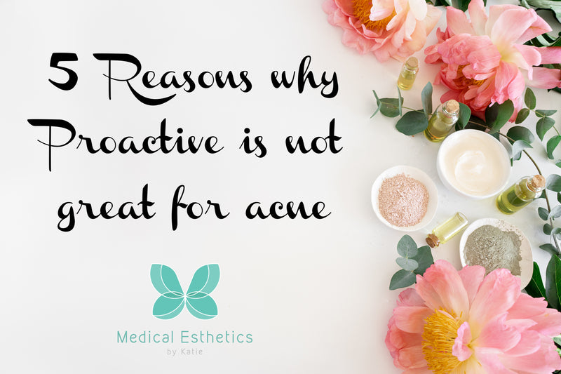 5 Reasons why Proactive is not great for acne