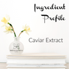 Ingredient Profile - Caviar Extract