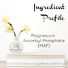Magnesium Ascorbyl Phosphate (MAP)