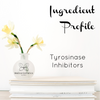 Ingredient Profile - Tyrosinase Inhibitors