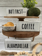 "Load image into Gallery viewer, ""But First... Coffee,  Alhamdullah"" block Set"