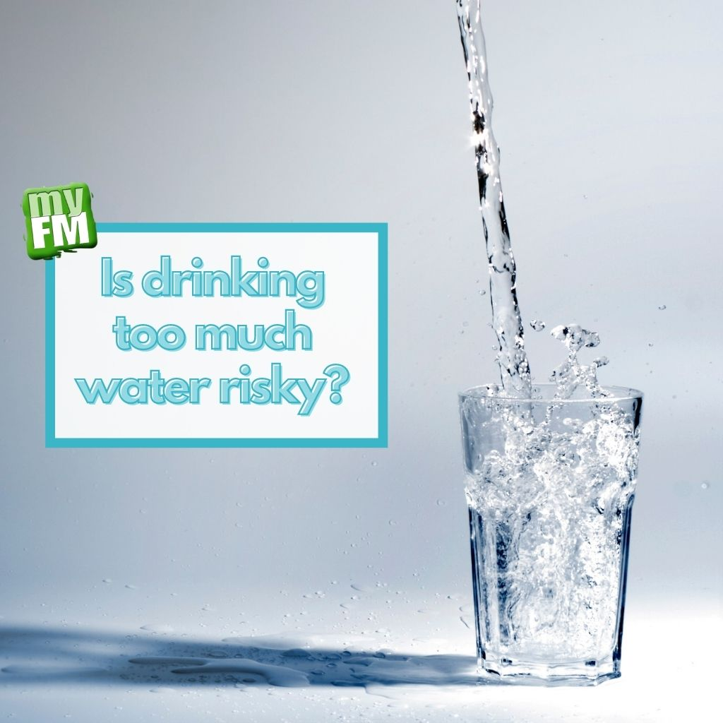 myFM: Is drinking too much water risky?