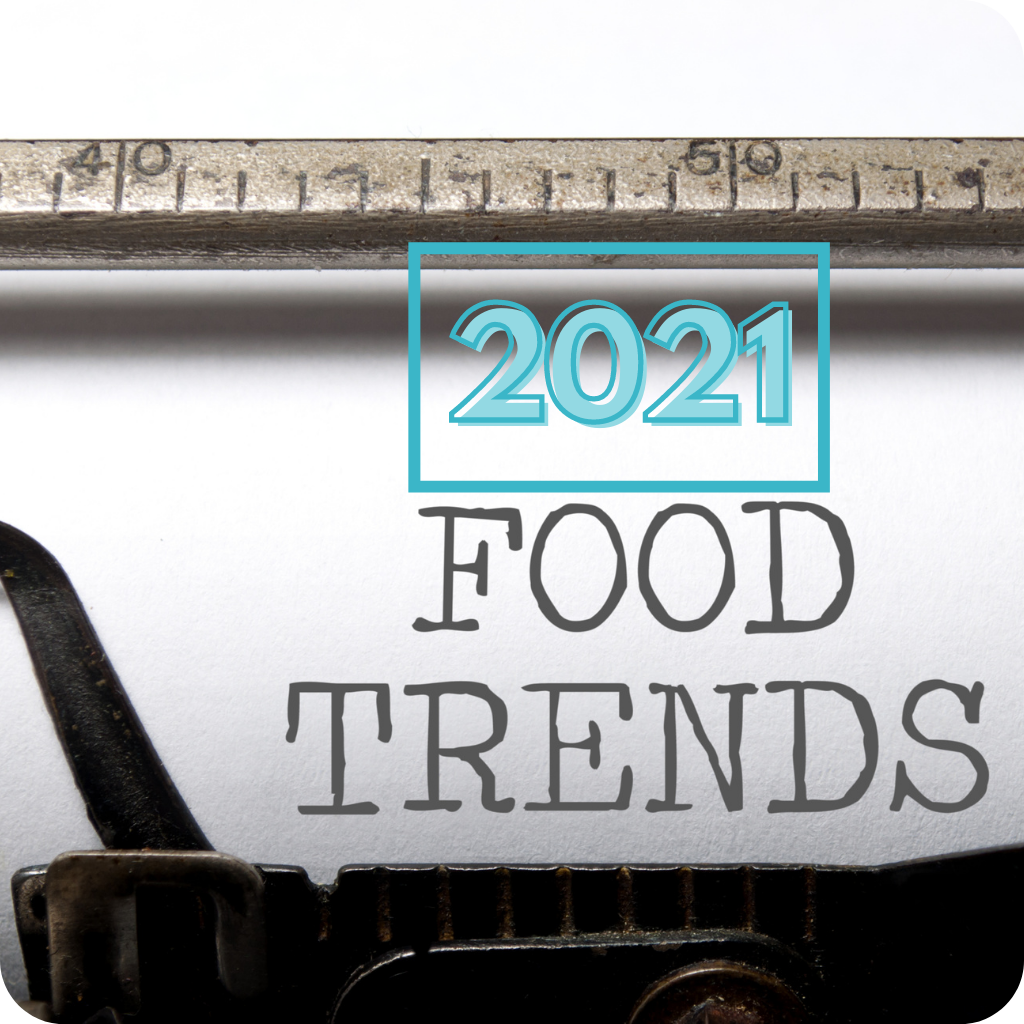 Food Trends for 2021